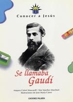 Se llamaba Gaudí