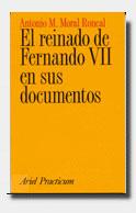 El reinado de Fernando VII en sus documentos