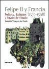 Felipe II  y Francia (1559-1598). politica