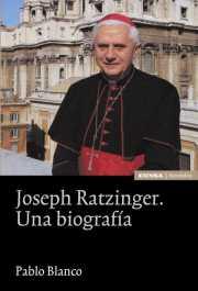 Joseph Ratzinger. Una biografía