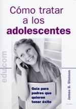 Cómo tratar a los adolescentes
