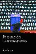 Persuasión. Fundamentos de la retórica