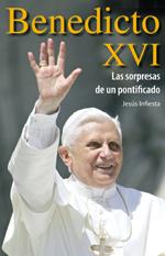 Benedicto XVI. Las sorpresas de un pontificado