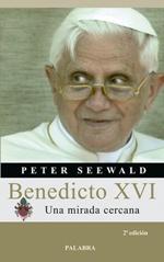 Benedicto XVI: Una mirada cercana