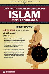 Guía políticamente incorrecta del islam (y de las Cruzadas)