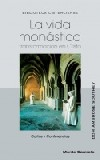 La vida monástica transformación en Cristo