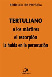 A los mártires; El escorpión; La huída en la persecución
