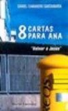 """8 Cartas para Ana. """"Volver a Jesús"""""""