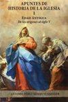 Apuntes de Historia de la Iglesia. I Edad Antigua : De los orígenes al siglo V
