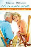 Como envejecer con dignidad y aprovechamiento