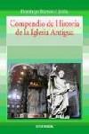 Compendio de Historia de la Iglesia Antigua