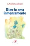 Dios te ama inmensamente