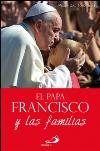 El Papa Francisco y las familias
