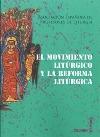 El movimiento litúrgico y la reforma litúrgica