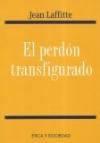 El perdón transfigurado