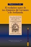 """El veradero autor de los """"Quijotes"""" de Cervantes y Avellaneda"""