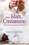Entre Islam y Cristianismo