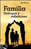 Familia. Diálogos y reflexiones