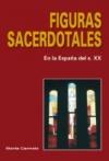 Figuras sacerdotales en la España del s. XX