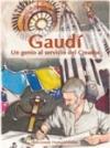 Gaudí. Un genio al servicio del Creador