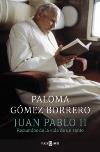 Juan Pablo II. Recuerdos de la vida de un santo
