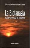 La biotanasia o el reverso de la bioética