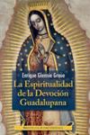 La espiritualidad de la devoción Guadalupana
