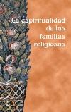 La espiritualidad de las familias religiosas