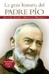 La gran historia del Padre Pío