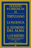 La paciencia - El testimonio del alma - A los mártires