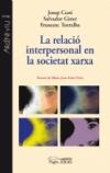 La relació interpersonal en la societat xarxa