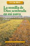 La semilla de Dios sembrada en mi surco. Comentarios al Evangelio. Ciclo A