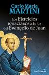 Los Ejercicios ignacianos a la luz del Evangelio de Juan