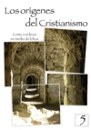 Los orígenes del Cristianismo 5