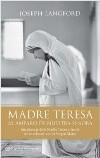Madre Teresa. Al amparo de Nuestra Señora