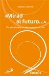 Mirad al futuro...