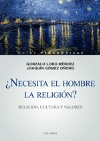 ¿Necesita el hombre la religión?