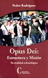 Opus Dei: Estructura y Misíón