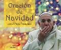 Oración de Navidad con el Papa Francisco