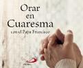 Orar en Cuaresma con el Papa Francisco