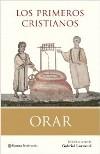 Orar. Los primeros cristianos