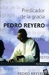 Pedro Reyero. Predicador de la gracia