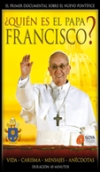¿Quién es el Papa Francisco?