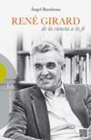 René Girard: de la ciencia a la fe