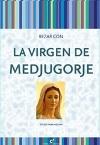 Rezar con La Virgen de Medjugorge