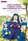 San Vicente y santa Luisa nos cuentan su vida