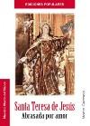 Santa Teresa de Jesús. Abrasada por amor
