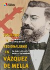 Sociedad y regionalismo en Vázquez de Mella