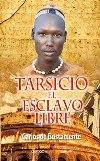 Tarsicio el esclavo libre