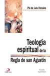 Teología espiritual de la Regla de san Agustín